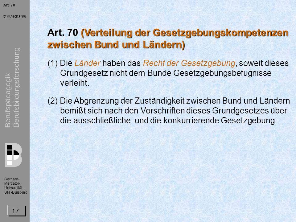 Art. 70Art. 70 (Verteilung der Gesetzgebungskompetenzen zwischen Bund und Ländern)