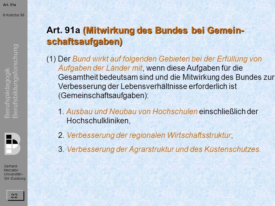 Art. 91a (Mitwirkung des Bundes bei Gemein- schaftsaufgaben)