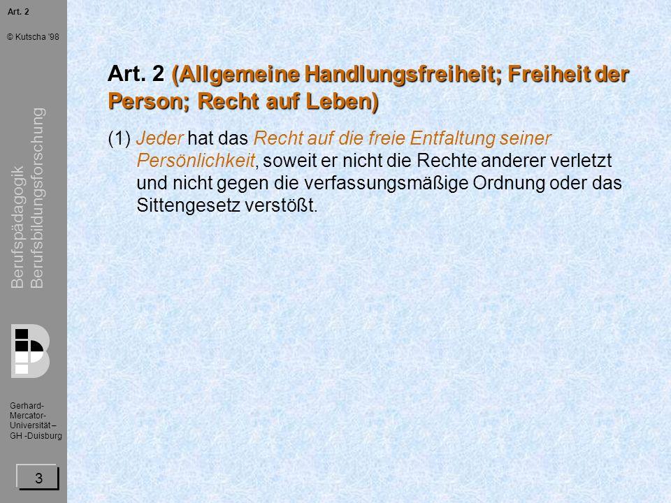 Art. 2Art. 2 (Allgemeine Handlungsfreiheit; Freiheit der Person; Recht auf Leben)