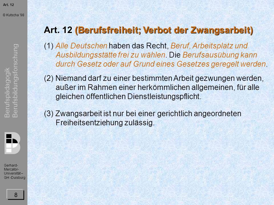 Art. 12 (Berufsfreiheit; Verbot der Zwangsarbeit)