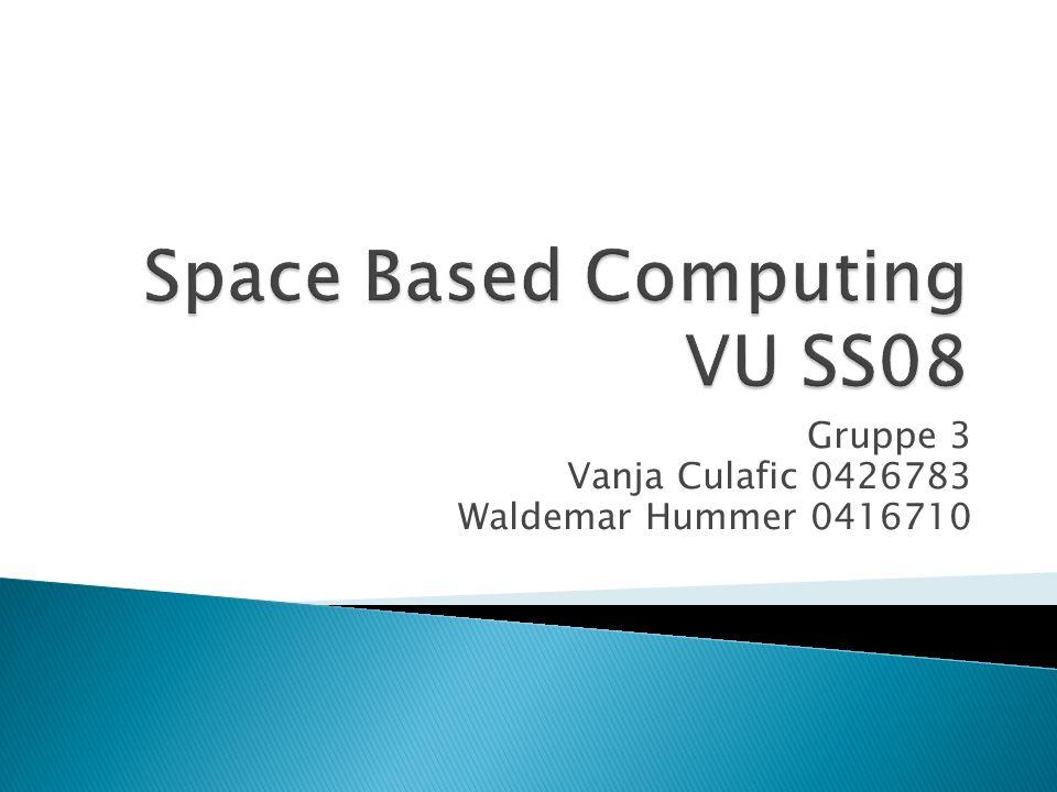 Space Based Computing VU SS08