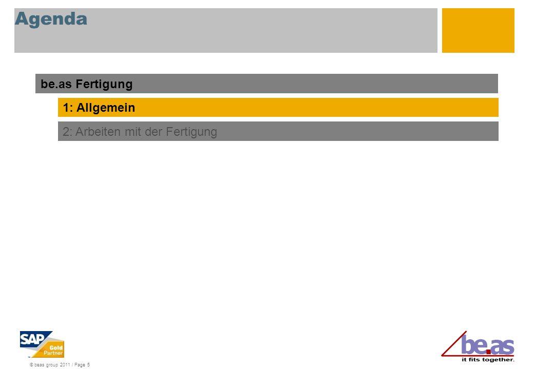 Agenda be.as Fertigung 1: Allgemein 2: Arbeiten mit der Fertigung