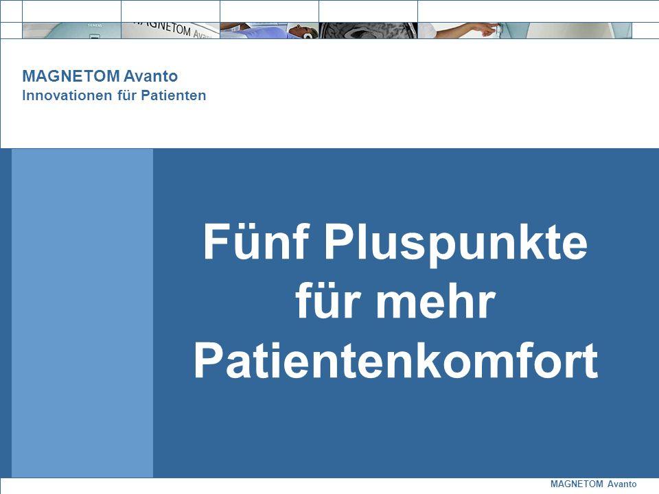 Fünf Pluspunkte für mehr Patientenkomfort