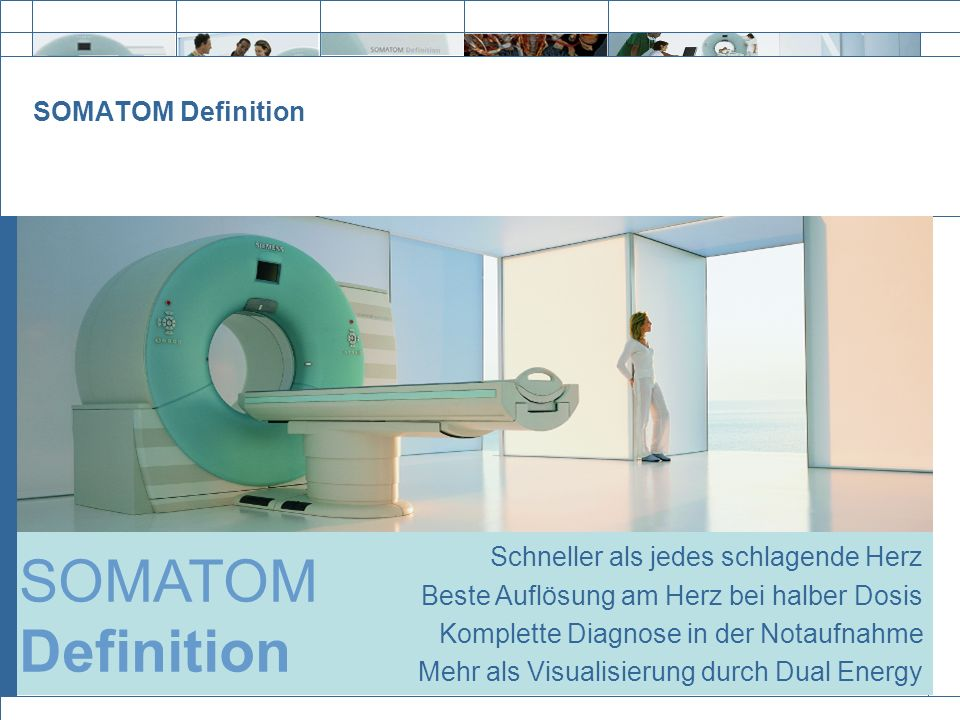 SOMATOM Definition SOMATOM Definition