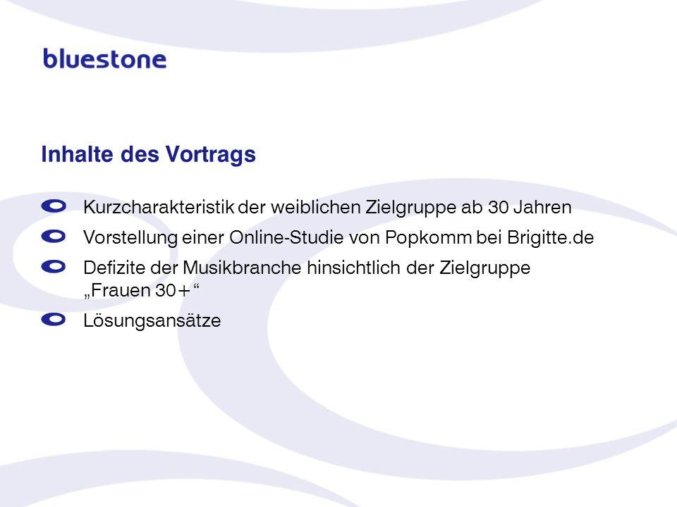 Inhalte des Vortrags Kurzcharakteristik der weiblichen Zielgruppe ab 30 Jahren. Vorstellung einer Online-Studie von Popkomm bei Brigitte.de.