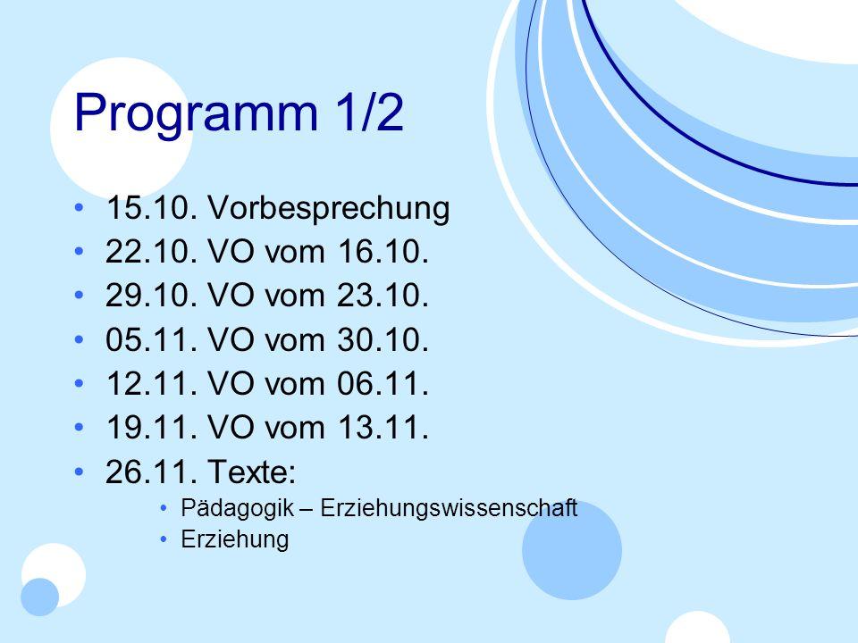 Programm 1/2 15.10. Vorbesprechung 22.10. VO vom 16.10.