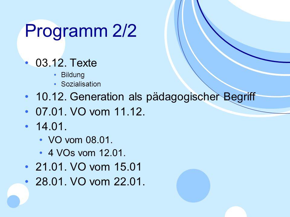 Programm 2/2 03.12. Texte 10.12. Generation als pädagogischer Begriff