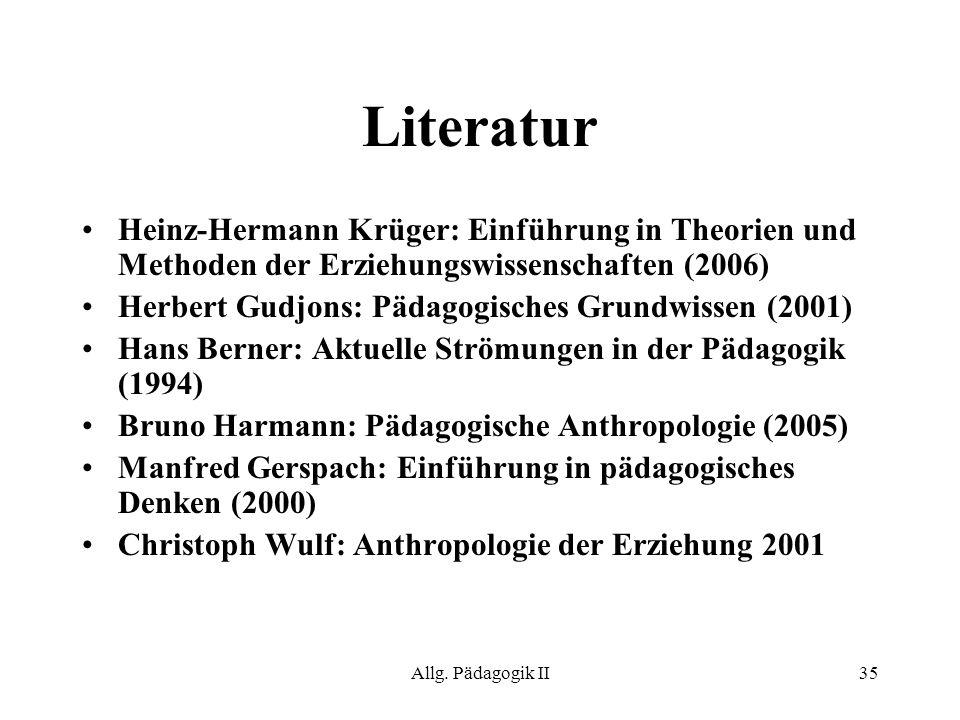Literatur Heinz-Hermann Krüger: Einführung in Theorien und Methoden der Erziehungswissenschaften (2006)