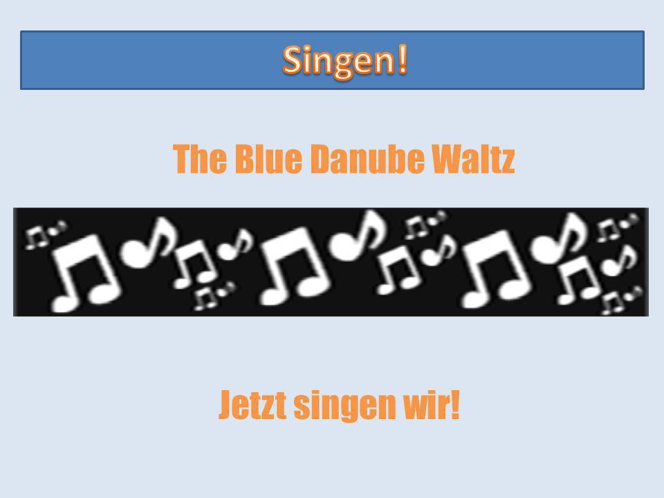 Singen! The Blue Danube Waltz Jetzt singen wir!