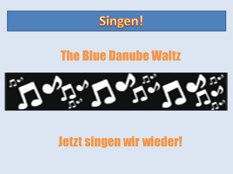 Singen! The Blue Danube Waltz Jetzt singen wir wieder!