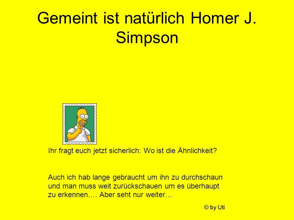 Gemeint ist natürlich Homer J. Simpson