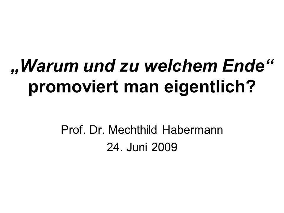 """""""Warum und zu welchem Ende promoviert man eigentlich"""