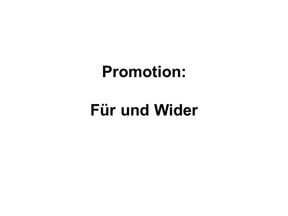 Promotion: Für und Wider