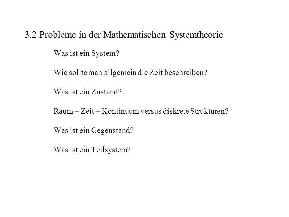 3. 2 Probleme in der Mathematischen Systemtheorie. Was ist ein System