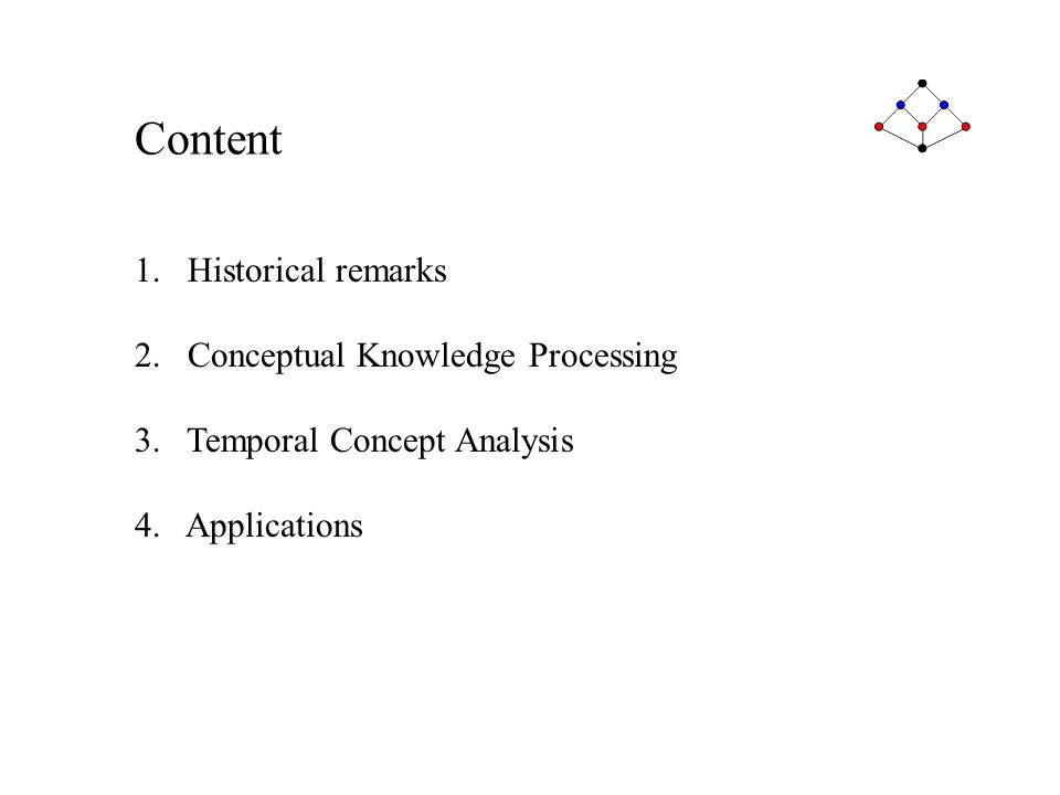 Content Historical remarks Conceptual Knowledge Processing