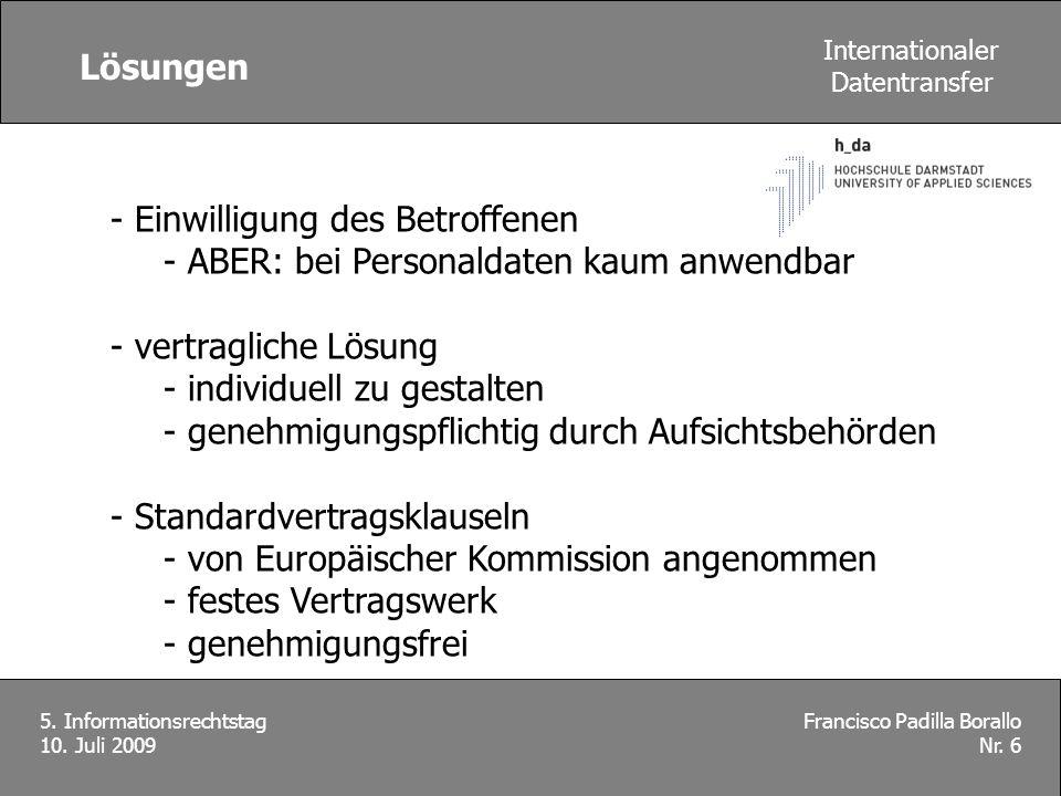 Einwilligung des Betroffenen ABER: bei Personaldaten kaum anwendbar