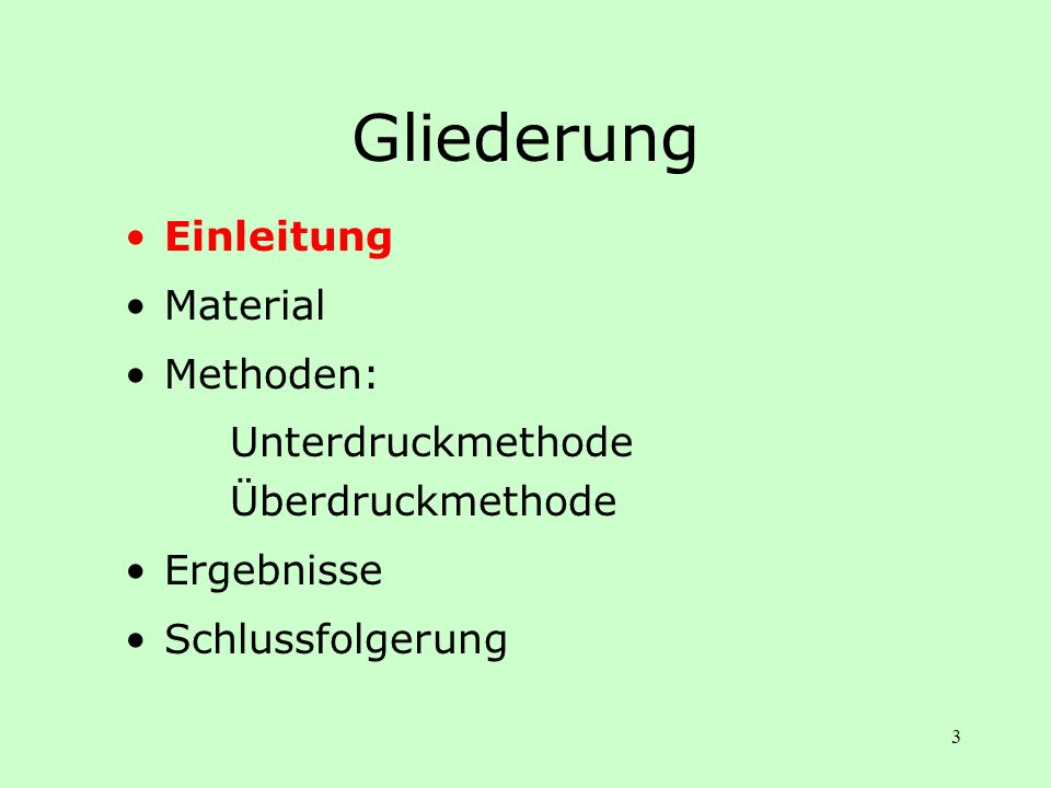 Gliederung Einleitung Material Methoden: