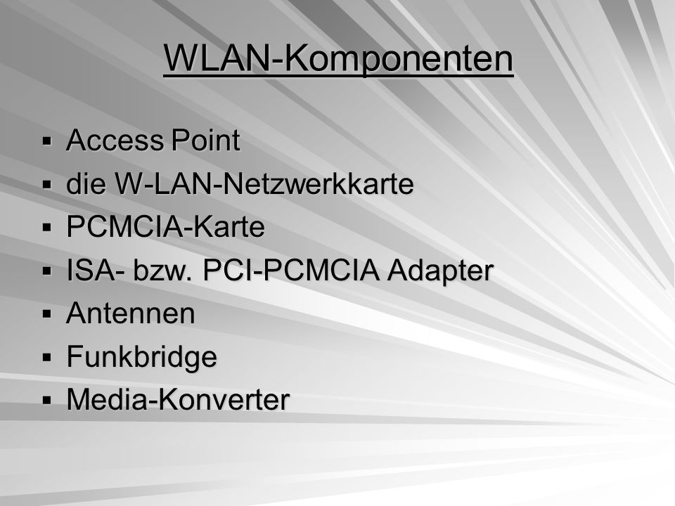 WLAN-Komponenten Access Point die W-LAN-Netzwerkkarte PCMCIA-Karte