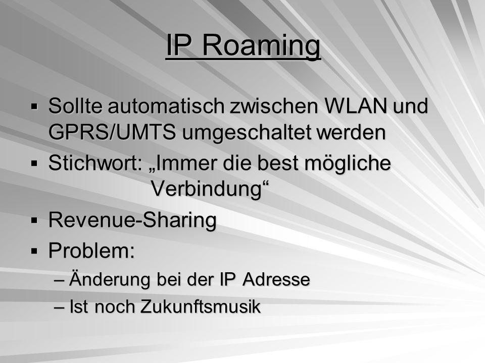 """IP Roaming Sollte automatisch zwischen WLAN und GPRS/UMTS umgeschaltet werden. Stichwort: """"Immer die best mögliche Verbindung"""