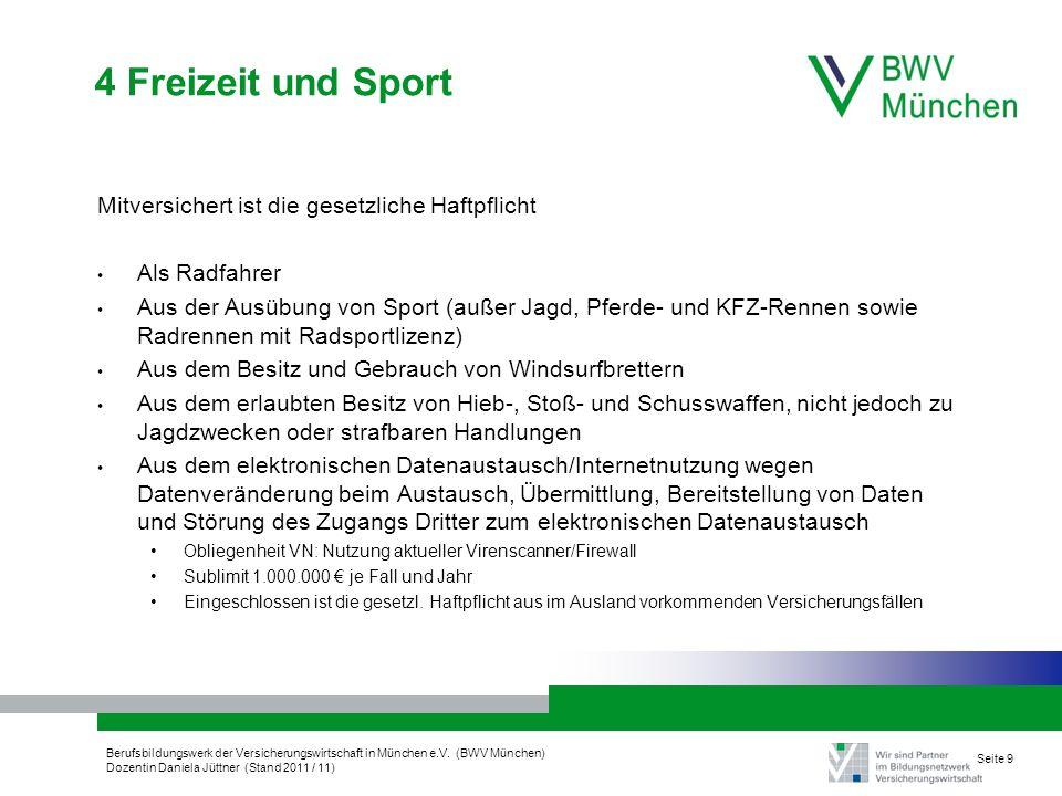 4 Freizeit und Sport Mitversichert ist die gesetzliche Haftpflicht