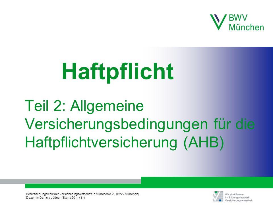 Haftpflicht Teil 2: Allgemeine Versicherungsbedingungen für die Haftpflichtversicherung (AHB)