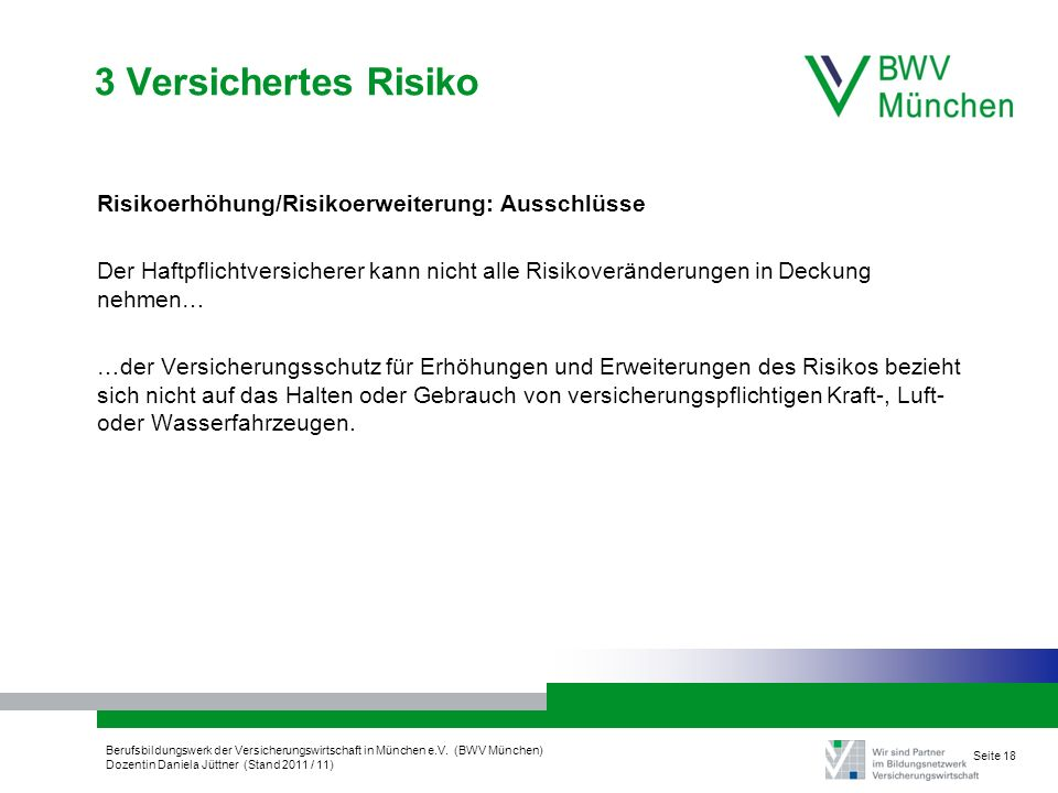 3 Versichertes Risiko Risikoerhöhung/Risikoerweiterung: Ausschlüsse