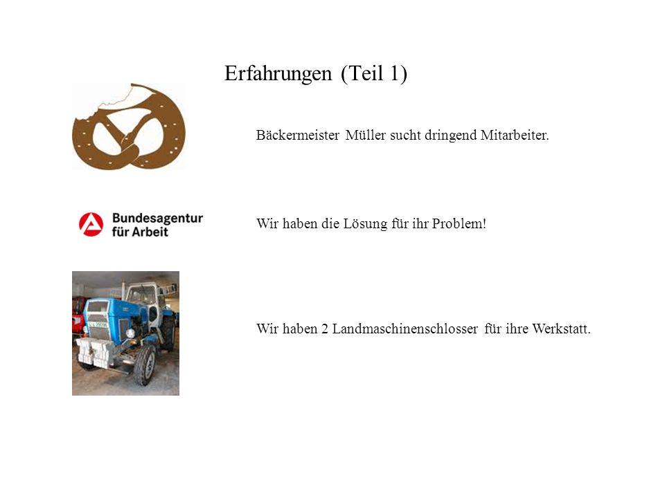 Erfahrungen (Teil 1) Bäckermeister Müller sucht dringend Mitarbeiter.