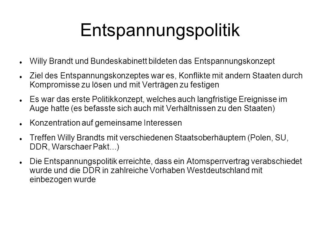 Entspannungspolitik Willy Brandt und Bundeskabinett bildeten das Entspannungskonzept.