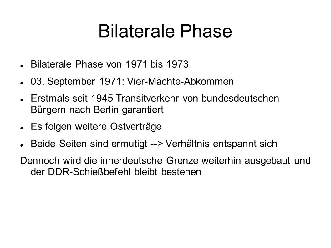 Bilaterale Phase Bilaterale Phase von 1971 bis 1973