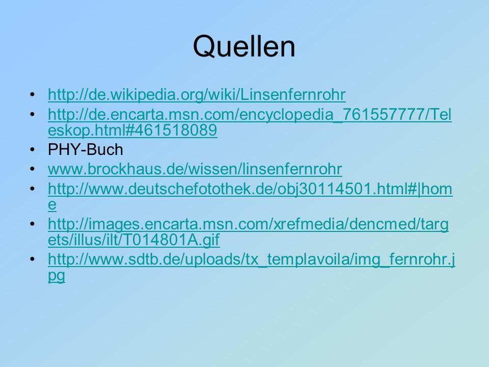 Quellen http://de.wikipedia.org/wiki/Linsenfernrohr