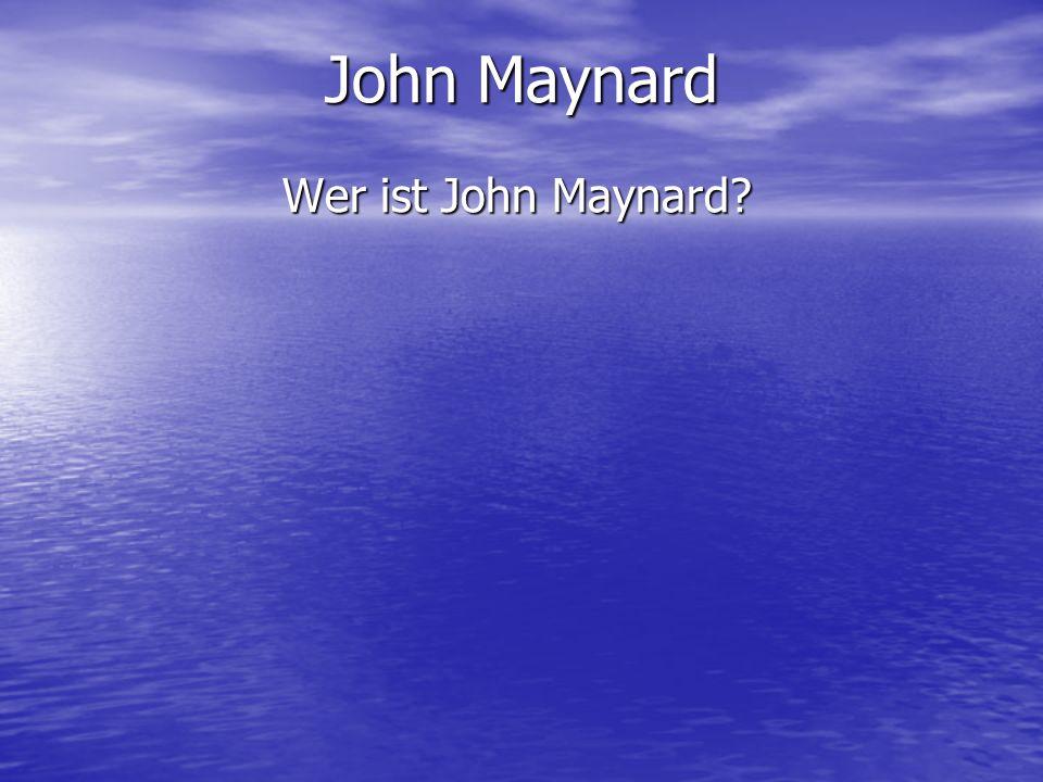 John Maynard Wer ist John Maynard
