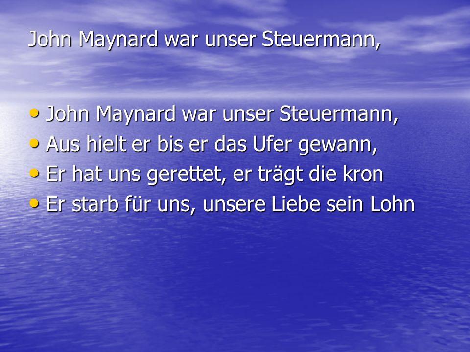 John Maynard war unser Steuermann,