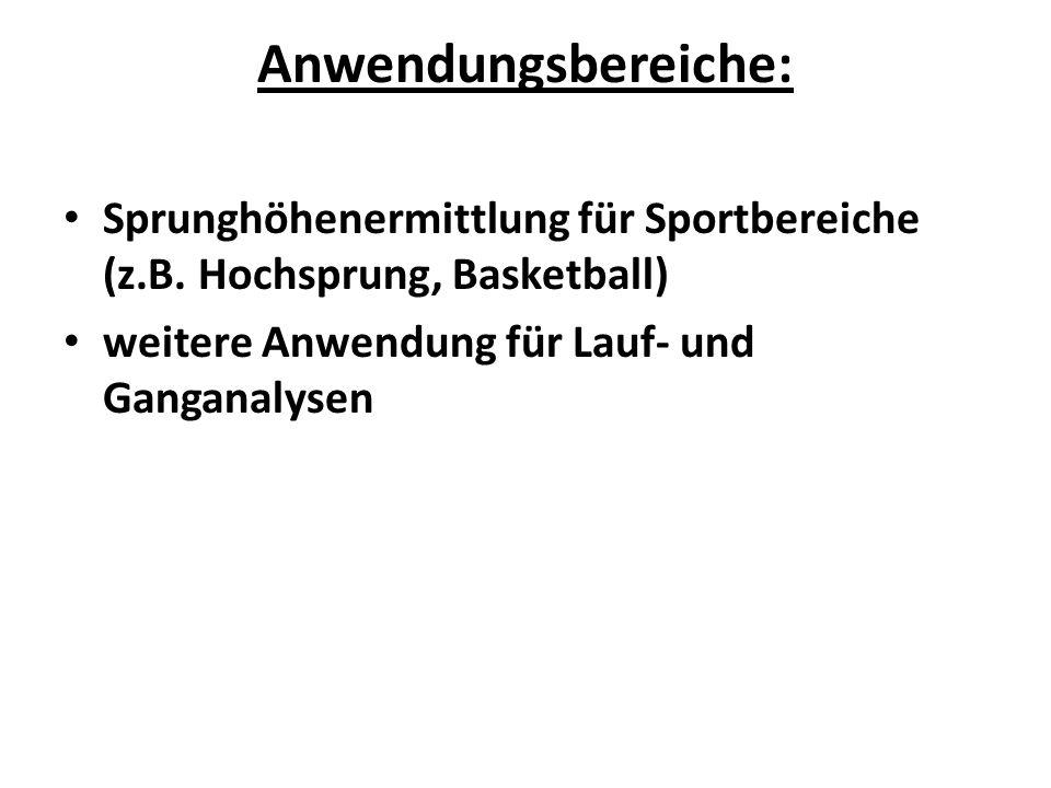 Anwendungsbereiche: Sprunghöhenermittlung für Sportbereiche (z.B.
