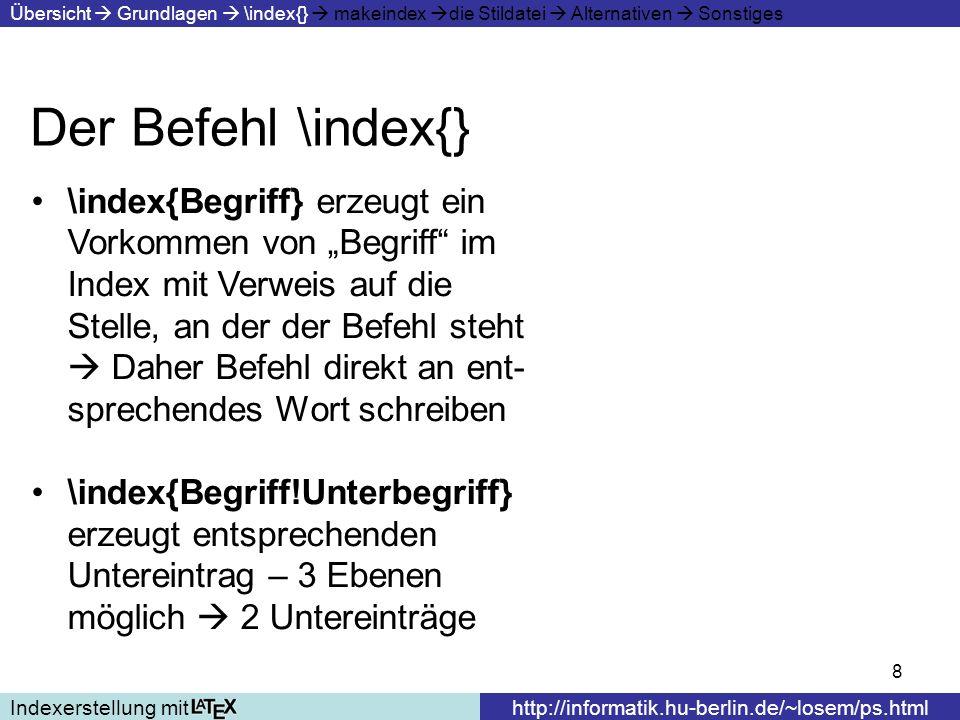 Übersicht  Grundlagen  \index{}  makeindex die Stildatei  Alternativen  Sonstiges