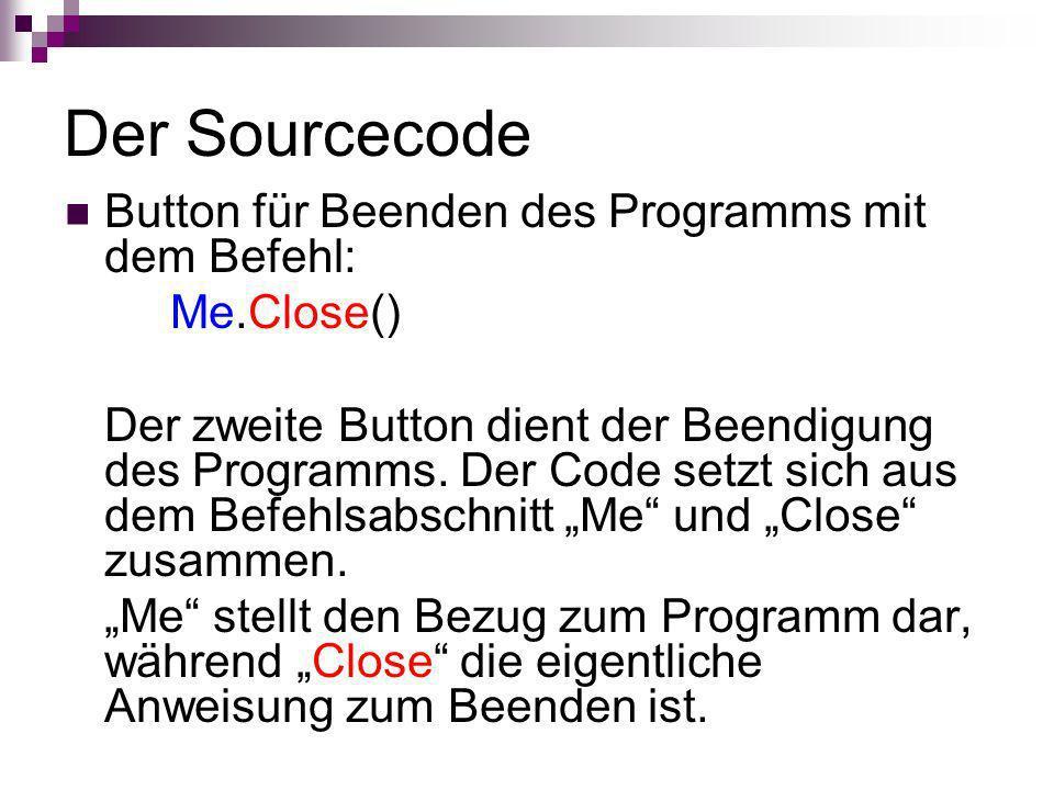 Der Sourcecode Button für Beenden des Programms mit dem Befehl: