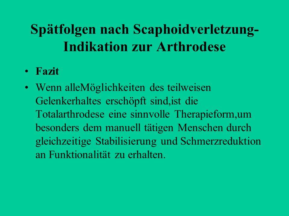 Spätfolgen nach Scaphoidverletzung-Indikation zur Arthrodese