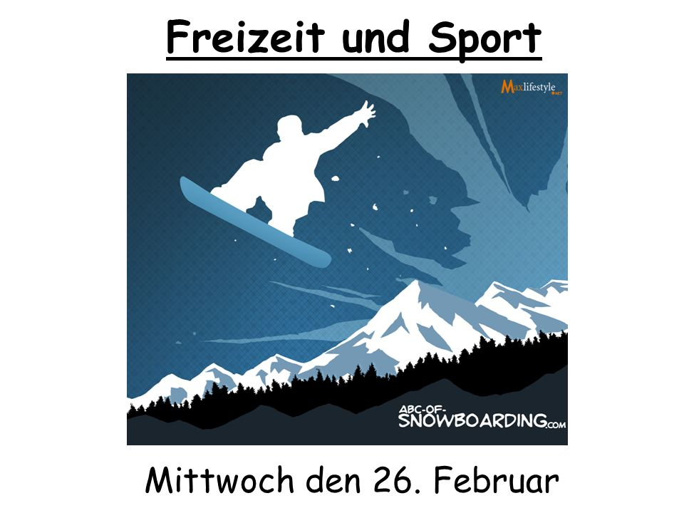 Freizeit und Sport Mittwoch den 26. Februar