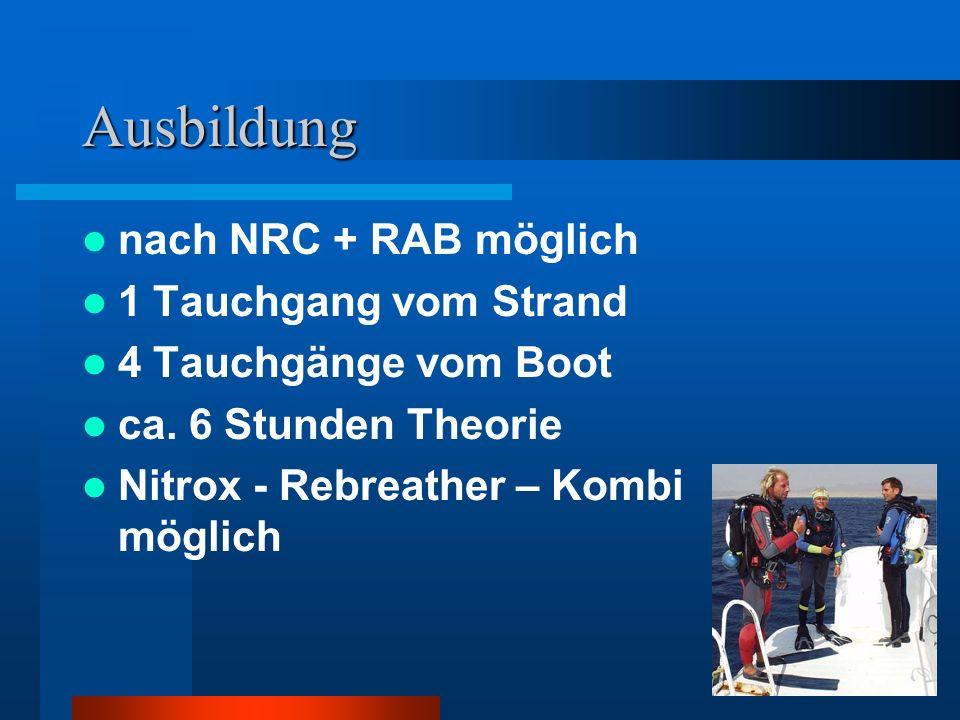 Ausbildung nach NRC + RAB möglich 1 Tauchgang vom Strand