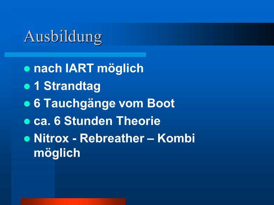 Ausbildung nach IART möglich 1 Strandtag 6 Tauchgänge vom Boot