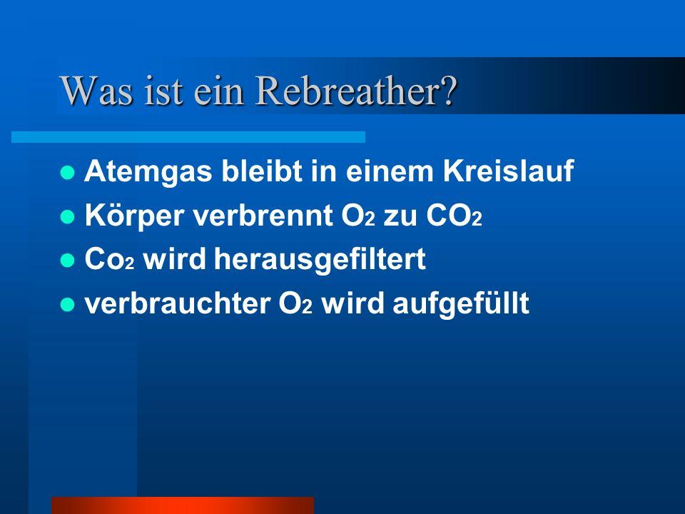 Was ist ein Rebreather Atemgas bleibt in einem Kreislauf