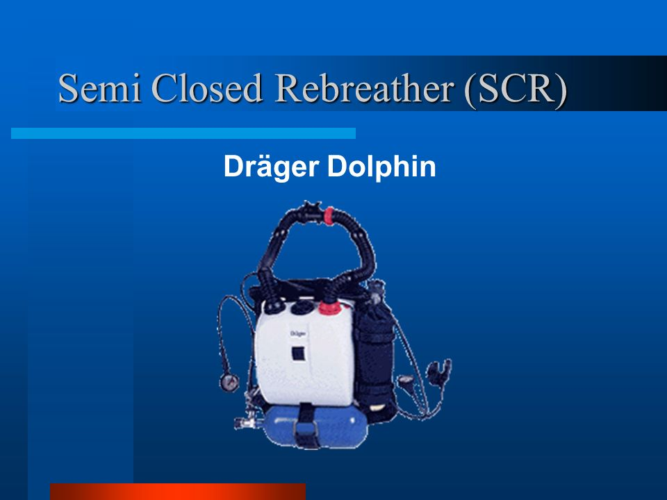 Semi Closed Rebreather (SCR)