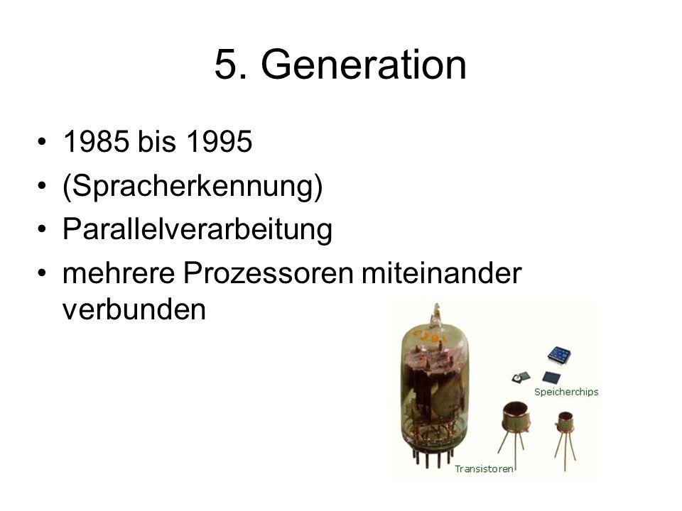 5. Generation 1985 bis 1995 (Spracherkennung) Parallelverarbeitung