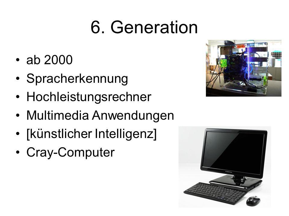 6. Generation ab 2000 Spracherkennung Hochleistungsrechner