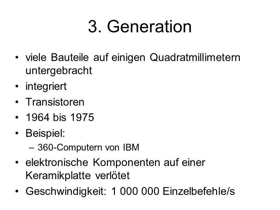 3. Generation viele Bauteile auf einigen Quadratmillimetern untergebracht. integriert. Transistoren.