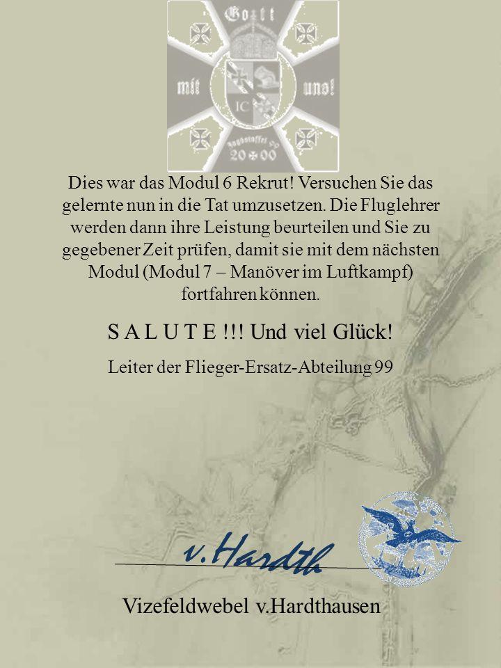 v.Hardth S A L U T E !!! Und viel Glück! Vizefeldwebel v.Hardthausen