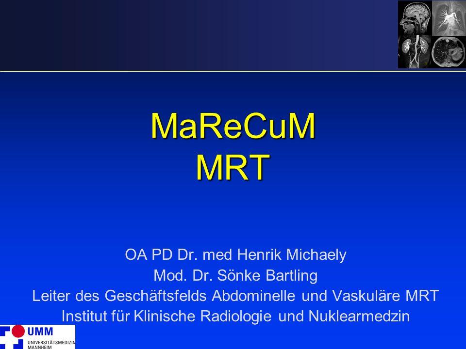 MaReCuM MRT OA PD Dr. med Henrik Michaely Mod. Dr. Sönke Bartling