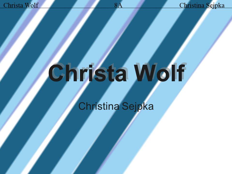 Christa Wolf Christina Sejpka