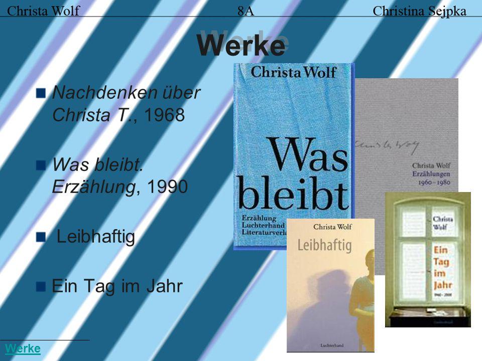 Werke Nachdenken über Christa T., 1968 Was bleibt. Erzählung, 1990