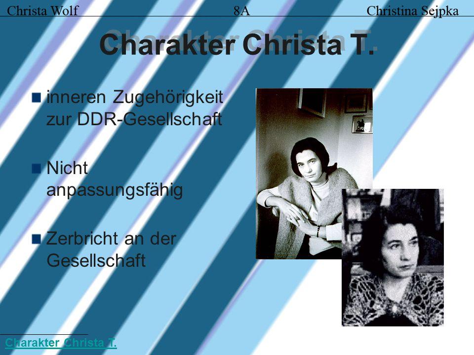 Charakter Christa T. inneren Zugehörigkeit zur DDR-Gesellschaft