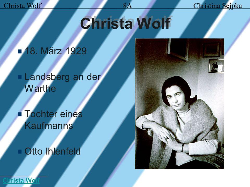 Christa Wolf 18. März 1929 Landsberg an der Warthe